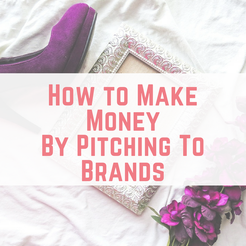 How to Make Money By Pitching To Brands
