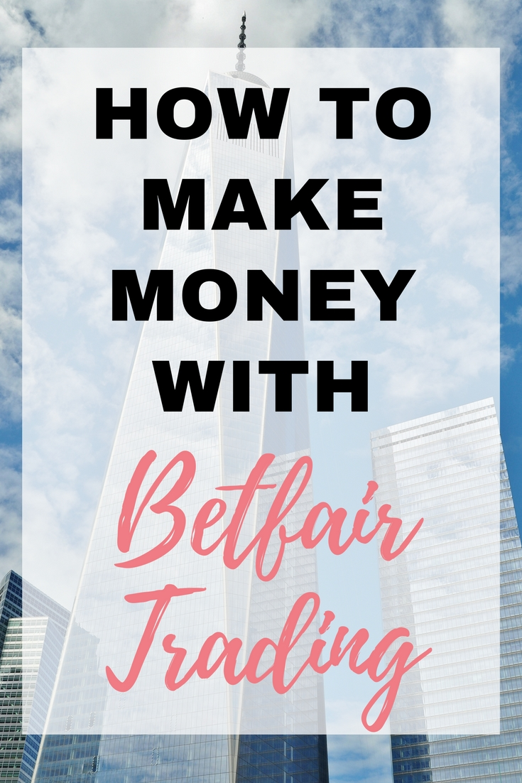 How to Make money with BetFair Trading