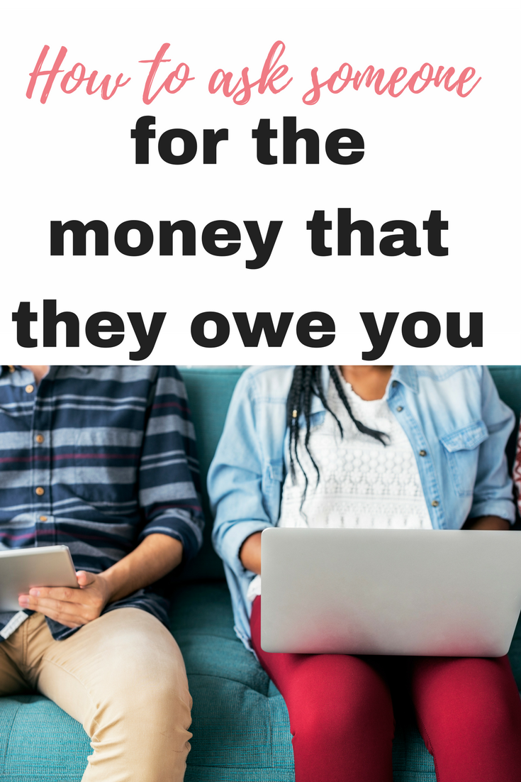 Here are some ideas about how you can ask someone for your money back by Emma at EmmaDrew.info. #MoneyManagement #Money #Finance #moneyHelp #ExtraCash #Debt free #FrugalLiving