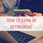 How to earn in Retirement