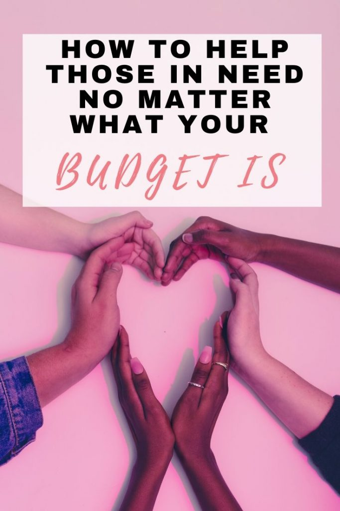 How to help those in need no matter what your budget is