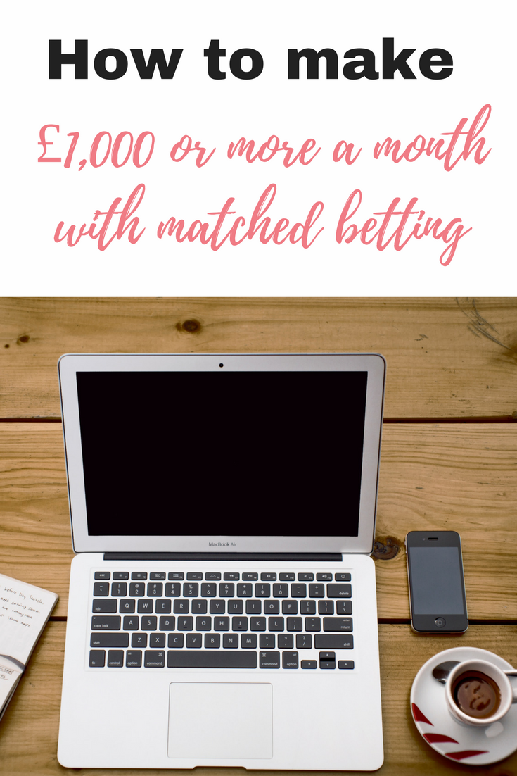How to make £1,000 or more a month with matched betting