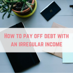 How to pay off debt with an irregular income