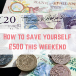 How to save yourself £500 this weekend