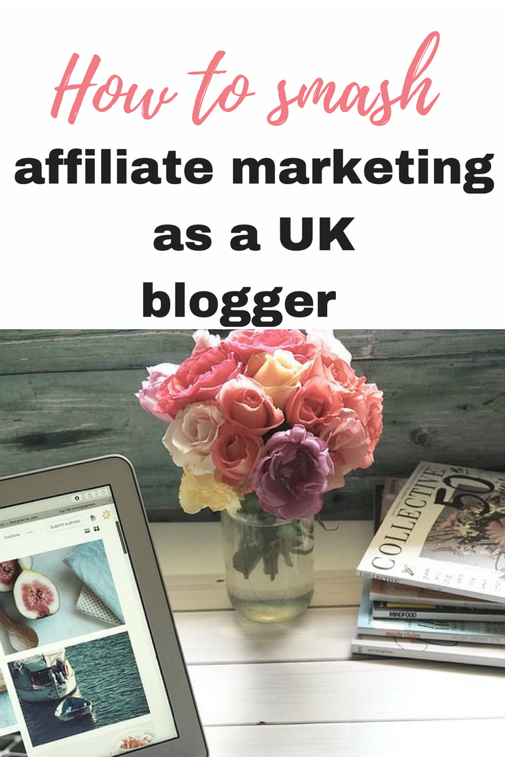 affiliate marketing as a UK blogger