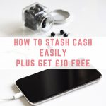 How to stash cash easily – plus get £10 free
