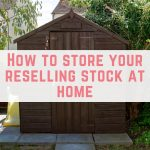 How to store reselling stock at home