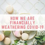 How we are financially weathering COVID-19