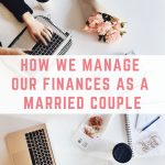 How we manage our finances as a married couple