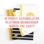 Is Profit Accumulator Platinum membership worth the cost?