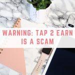 Is Tap 2 Earn a scam?
