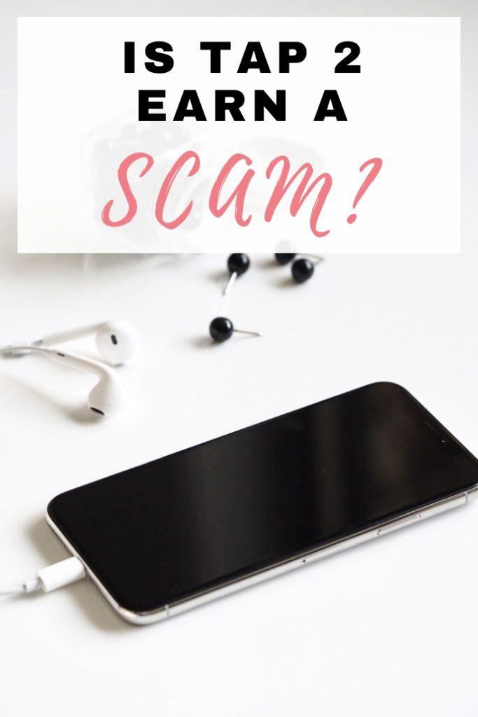 Is Tap 2 earn a scam