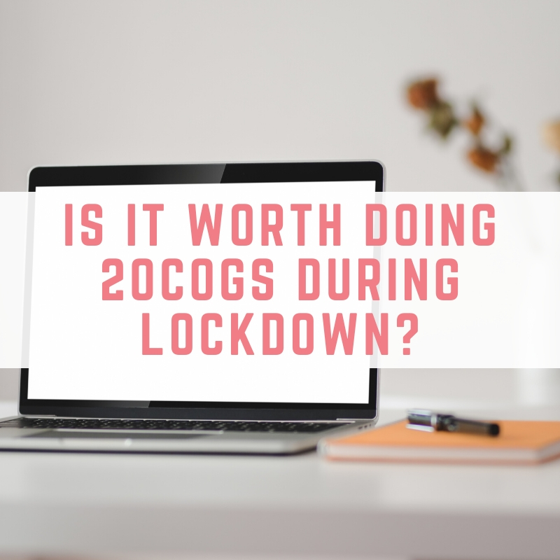 Is it worth doing 20Cogs during lockdown?