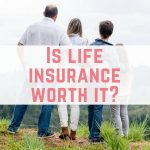 Is life insurance worth it?