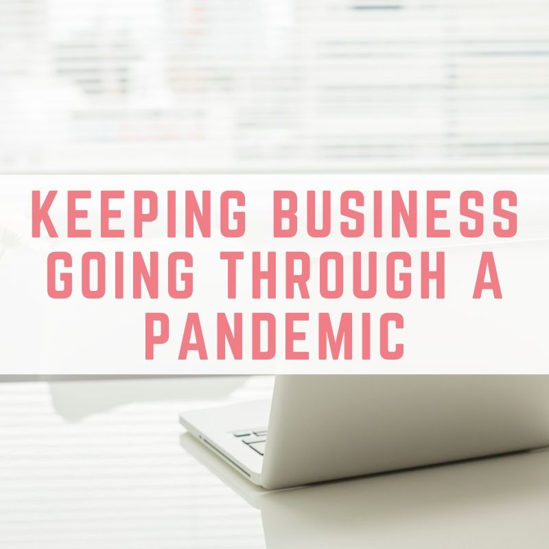 Keeping Business Going Through a Pandemic