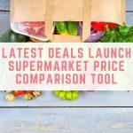 Latest Deals launch supermarket price comparison tool