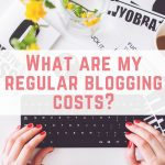 10 of my regular blogging related costs