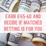 Give matched betting a free trial – earn £45-£60 and decide if matched betting is for you