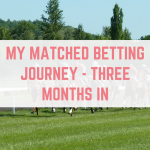 Matched betting month 3 earnings and Q&A
