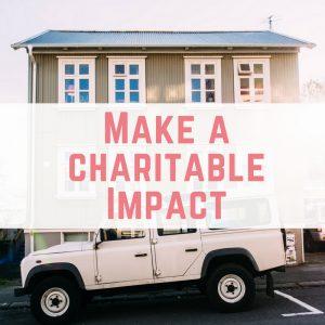 Make a charitable Impact