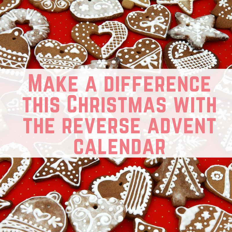 Make a difference this Christmas with the reverse advent calendar