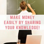 Make money easily by sharing your knowledge!