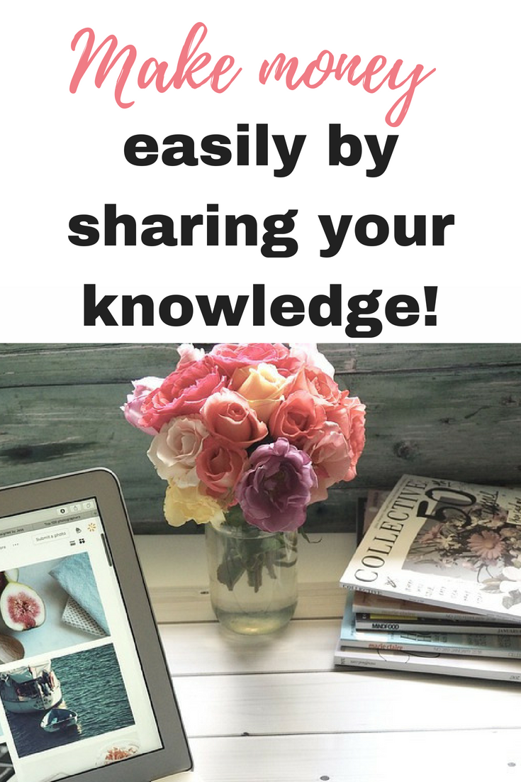 Make money easily by sharing your knowledge! by Emma at EmmaDrew.info #MakeMoney #MoneyMaking