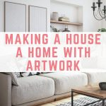 Making a house a home with artwork