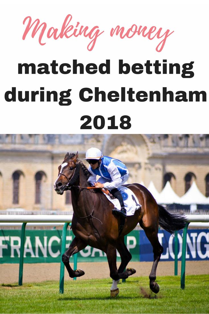 Making money matched betting during Cheltenham 2018-2