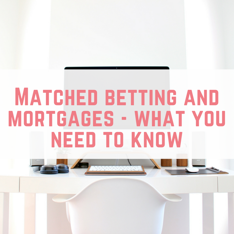 Matched betting and mortgages - what you need to know