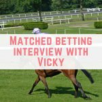 Matched Betting Interviews: Vicky