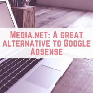 Media.net: A great alternative to Google Adsense