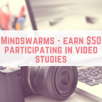 Mindswarms – earn $50 participating in video studies
