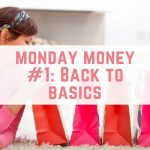 Monday Money #1: Back To Basics