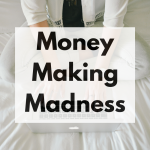 Money Making Madness Linky #8