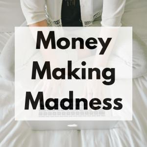 Money Making Madness Linky #9