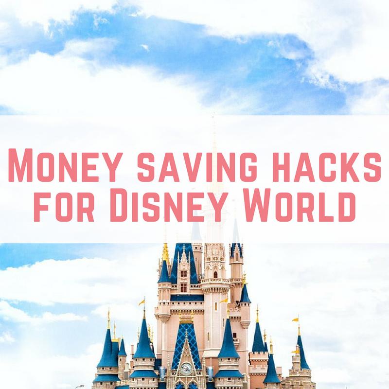 Money saving hacks for Disney World
