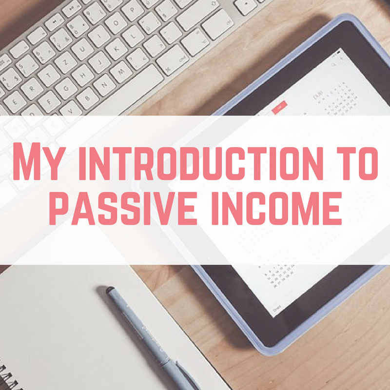 My introduction to passive income