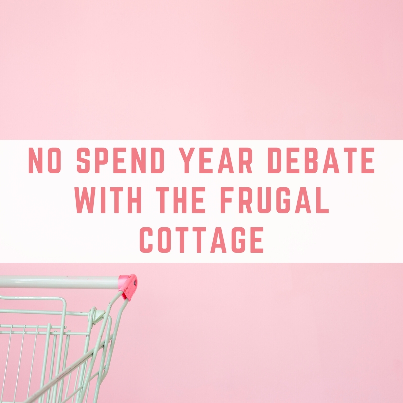 No Spend Year debate with The Frugal Cottage