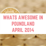 Poundland finds – April 2014