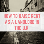 How to raise rent as a landlord in the UK