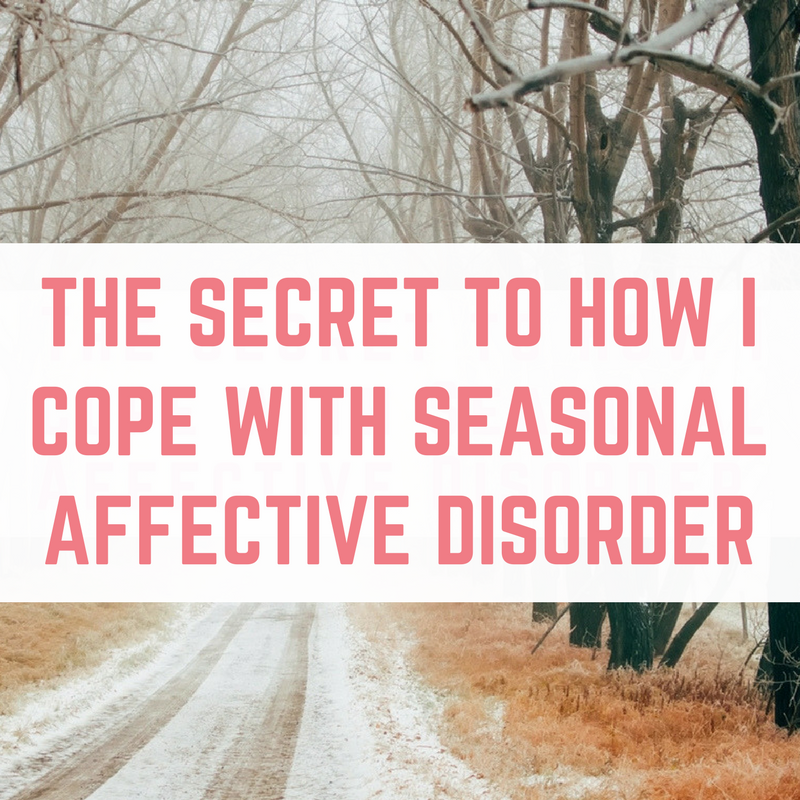 The secret to How I cope with Seasonal Affective Disorder