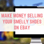 Sell smelly shoes on eBay for lots of money