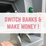 Switch banks & make money