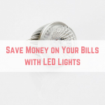 Save Money on Your Bills with LED Lights