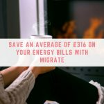 Save an average of £316 on your energy bills with Migrate