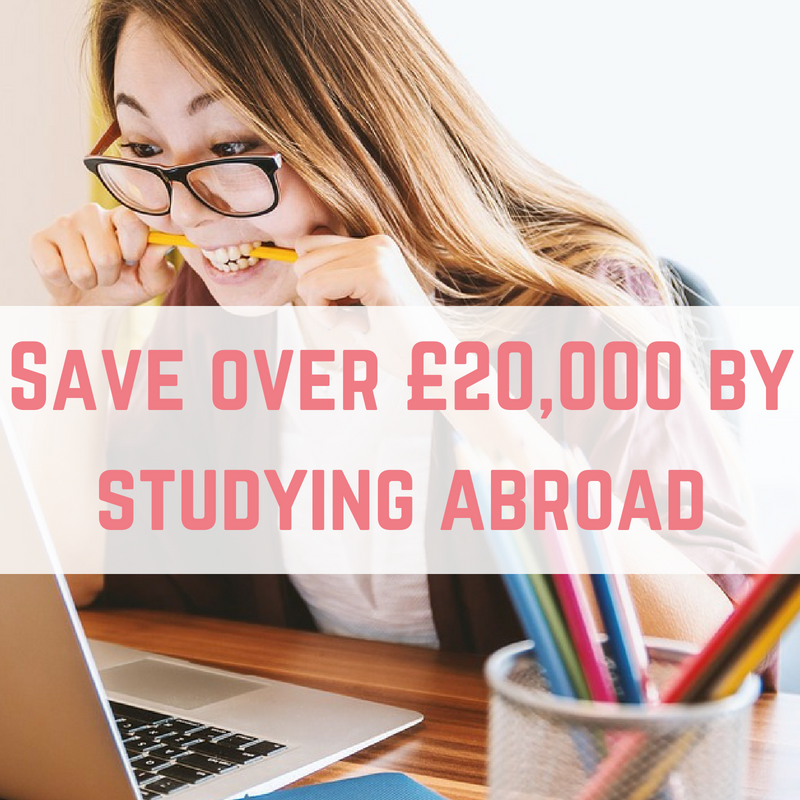 Save over £20,000 by studying abroad