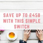 Save up to £458 with this simple switch