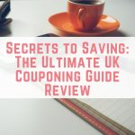 Secrets to Saving: The Ultimate UK Couponing Guide Review