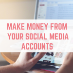 Make money from your social media accounts